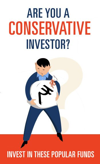 Are you a conservative investor? Invest in these popular funds